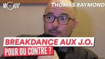 """THOMAS RAYMOND : """"Plutôt pour, à voir comment ça évolue"""""""