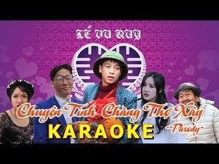 KARAOKE Beat - CHUYỆN TÌNH CHÀNG THỢ - Thái Dương - Linh Hương - Chung Tũn - Parody Nhạc Chế