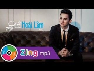 Cô Bé Ngày Xưa - Hoài Lâm (Album Vol.2)