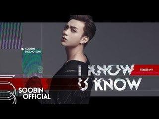 SOOBIN HOÀNG SƠN | I KNOW YOU KNOW | Official Teaser