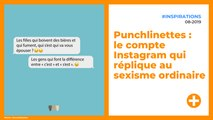 Punchlinettes : le compte Instagram qui réplique au sexisme ordinaire
