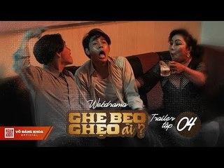 Ghe Bẹo Ghẹo Ai? Official Trailer Tập 4   Võ Đăng Khoa, NSUT Kim Xuân, Đại Nghĩa, Gia Huy, Quỳnh Lý