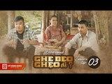 Ghe Bẹo Ghẹo Ai? Official Trailer Tập 3 | Võ Đăng Khoa, NSUT Kim Xuân, Đại Nghĩa, Gia Huy, Quỳnh Lý