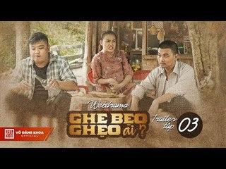 Ghe Bẹo Ghẹo Ai? Official Trailer Tập 3   Võ Đăng Khoa, NSUT Kim Xuân, Đại Nghĩa, Gia Huy, Quỳnh Lý