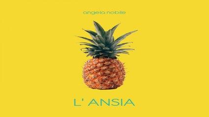 Angela Nobile - L'ansia (a palla)