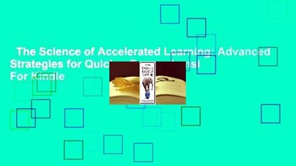 The Science of Accelerated Learning: Advanced Strategies for Quicker Comprehensi  For Kindle