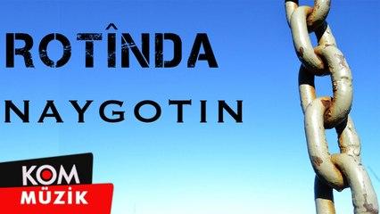 Rotinda - Naygotin [2019 © Kom Müzik]