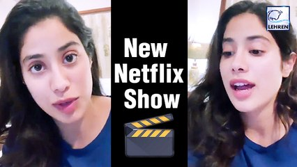 Janhvi Kapoor On Working In Netflix Series