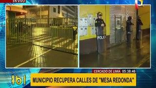 Mesa Redonda: realizan megaoperativo para recuperar calles tomadas por ambulantes