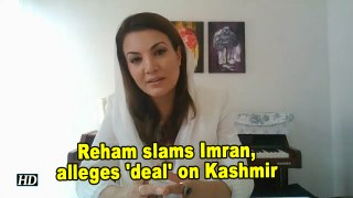 Reham slams Imran, alleges 'deal' on