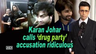 Karan Johar calls 'drug party' accusation ridiculous