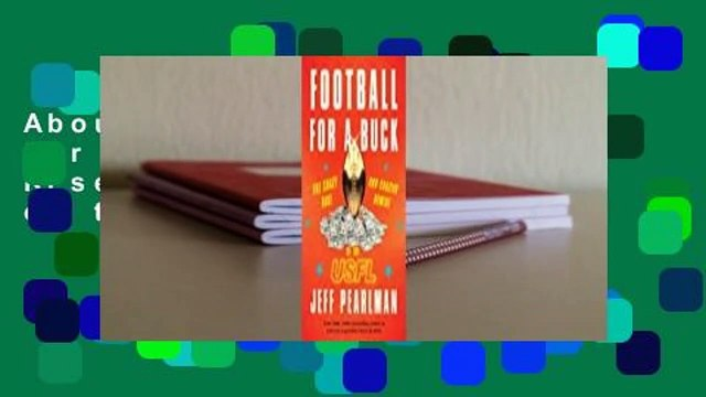 About For Books  Football for a Buck: The Crazy Rise and Crazier Demise of the USFL  For Kindle
