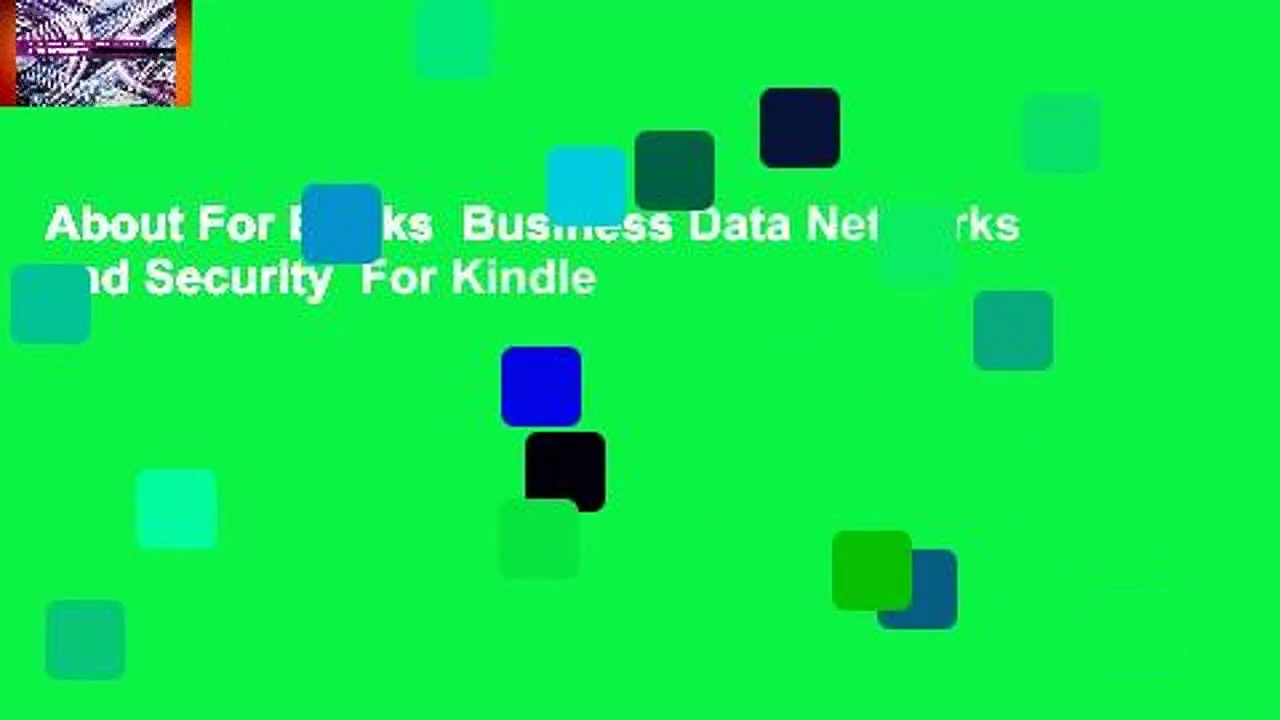 About For Books  Business Data Networks and Security  For Kindle