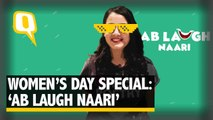 Ab Laugh Naari - A Women's Day Special