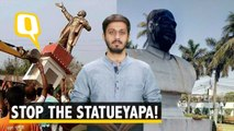 From Lenin to Gandhi, Netas & Goons Won't Let the Statueyapa Stop!