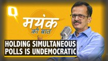 Mayank Ki Baat: Why Is Holding Simultaneous Polls Undemocratic? | The Quint