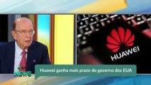 Huawei ganha mais prazo do governo dos EUA