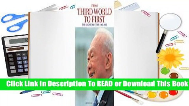 Full E-book From Third World to First: The Singapore Story: 1965-2000  For Online