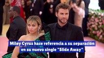 """Miley Cyrus hace referencia a su separación en su nuevo single """"Slide Away"""""""