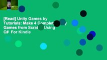 [Read] Unity Games by Tutorials: Make 4 Complete Unity Games from Scratch Using C#  For Kindle