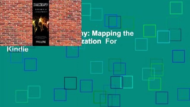 Online Connectography: Mapping the Future of Global Civilization  For Kindle