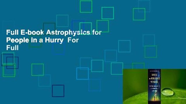 Full E-book Astrophysics for People in a Hurry  For Full