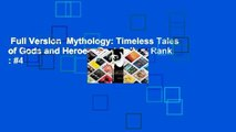 Full Version  Mythology: Timeless Tales of Gods and Heroes  Best Sellers Rank : #4