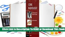 Online Core Radiology: A Visual Approach to Diagnostic Imaging  For Online