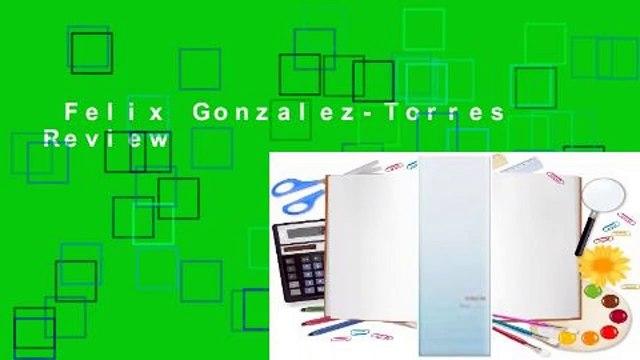 Felix Gonzalez-Torres  Review