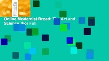 Online Modernist Bread: The Art and Science  For Full