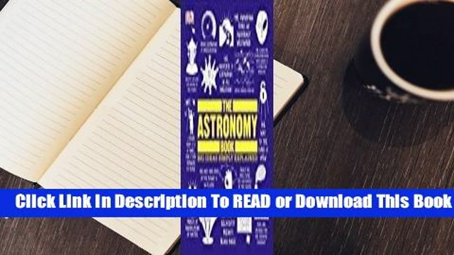 [Read] The Astronomy Book: Big Ideas Simply Explained  For Online