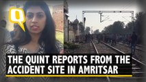 Amritsar Tragedy: The Quint's Ground Report from the Accident Site