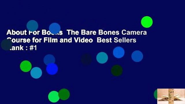 About For Books  The Bare Bones Camera Course for Film and Video  Best Sellers Rank : #1