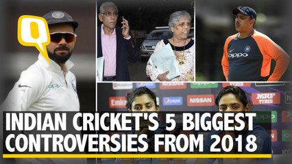 'Leave India', CoA vs CoA: 5 Indian Cricket Controversies in 2018 | The Quint