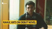 'I Would Like to Gift My Book to Rajinikanth & Twinkle Khanna,' Says Rahul Vats