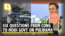 Six Questions From Congress to Modi Govt on Pulwama Terror Attack