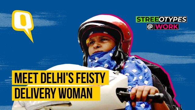 This Delivery Woman is Smashing 'Streeotypes' along her way | The Quint