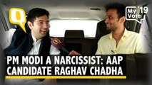 PM Modi is a Narcissist: AAP's South Delhi Candidate Raghav Chadha