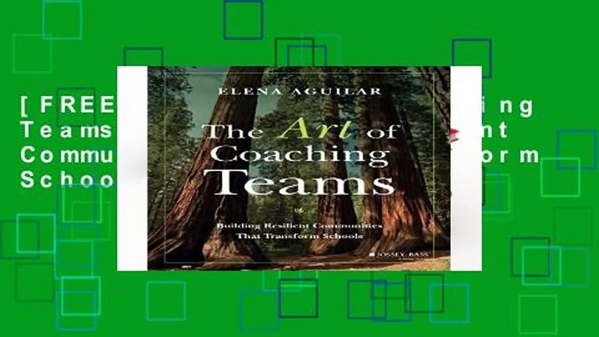[FREE] The Art of Coaching Teams: Building Resilient Communities that Transform Schools