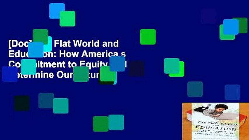 [Doc] The Flat World and Education: How America s Commitment to Equity Will Determine Our Future