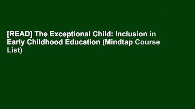 [READ] The Exceptional Child: Inclusion in Early Childhood Education (Mindtap Course List)