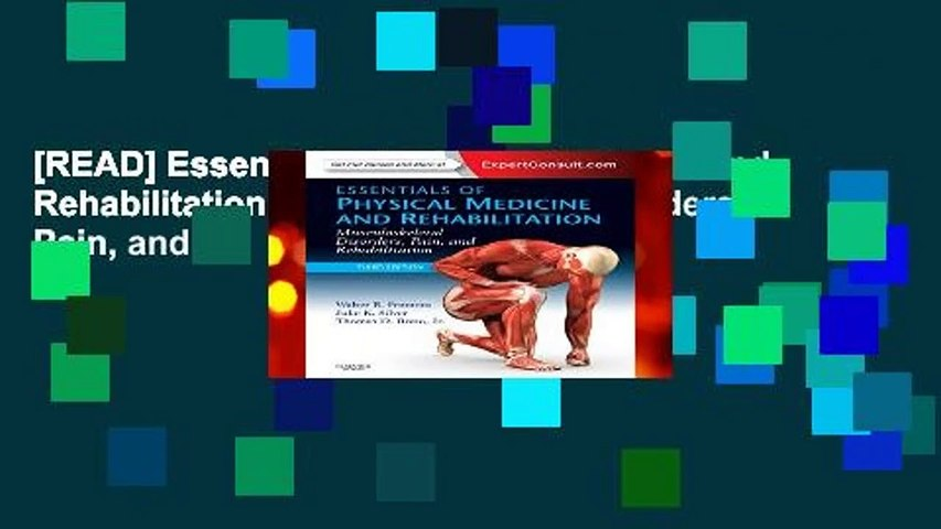 [READ] Essentials of Physical Medicine and Rehabilitation: Musculoskeletal Disorders, Pain, and