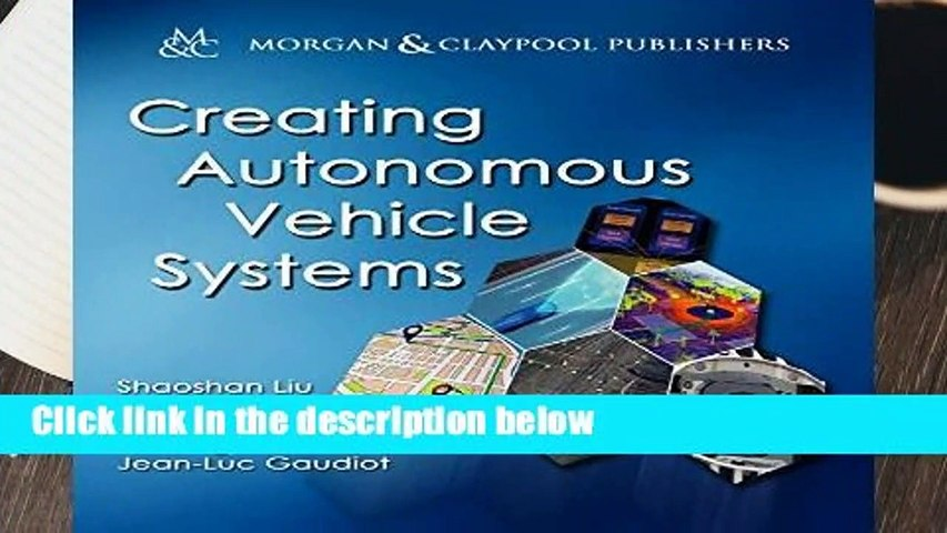 [READ] Creating Autonomous Vehicle Systems (Synthesis Lectures on Computer Science)