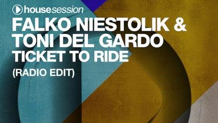 Falko Niestolik & Toni Del Gardo - Ticket To Ride (Radio Edit)