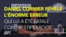 Daniel Cormier révèle l'énorme erreur qui lui a été fatale contre Stipe Miocic
