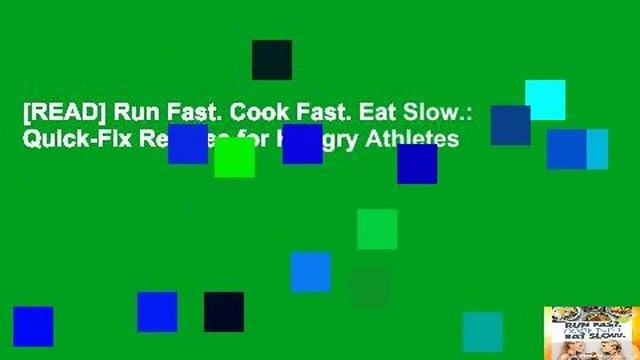[READ] Run Fast. Cook Fast. Eat Slow.: Quick-Fix Recipes for Hangry Athletes