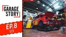 Garage Story | บุกรัง Dogtor Garage | 22 ส.ค. 62 (1/3)