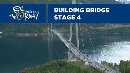 Building Bridge - Stage 4 - Arctic Race of Norway 2019