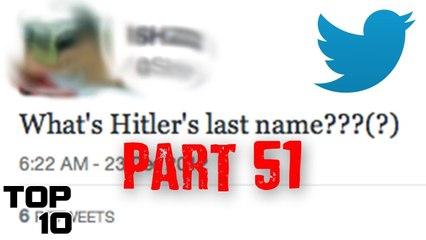 top 10 dumbest tweets part 51