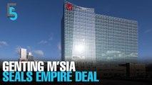 EVENING 5: GenM seals RPT buy of Empire Resorts